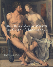 Maryan Ainsworth Man, Myth, and Sensual Pleasures: Jan Gossart's Renaissance, the Complete Works