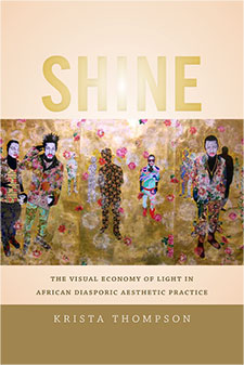 Shine: The Visual Economy of Light in African Diasporic Aesthetic Practice
